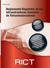 RICT : REGLAMENTO REGULADOR DE LAS INFRAESTRUCTURAS COMUNES DE TELECOMUNICACIONES