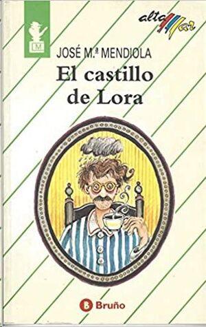 EL CASTILLO DE LORA