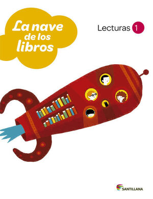 LA NAVE DE LOS LIBROS, 1 EDUCACIÓN PRIMARIA. LECTURAS PROYECTO LOS CAMINOS DEL SABER,