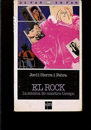 EL ROCK, LA MÚSICA DE NUESTRO TIEMPO