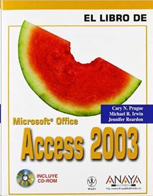 EL LIBRO DE MICROSOFT OFFICE ACCESS 2003