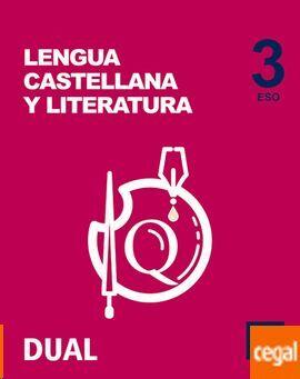 LENGUA CASTELLANA Y LITERATURA 3 ESO VOLÚMEN ANUAL INICIA DUAL LIBRO DEL ALUMNO