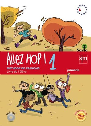 SAVIA, ALLEZ HOP!, 1 EDUCACIÓN PRIMARIA. LIVRE DE L