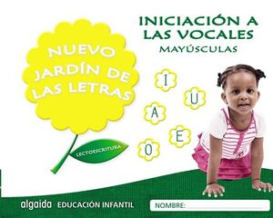 NUEVO JARDÍN DE LAS LETRAS, INICIACIÓN A LAS VOCALES, MAYÚSCULAS, EDUCACIÓN INFANTIL, 3 AÑOS : CUADE