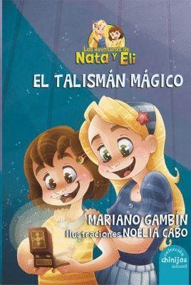 EL TALISMÁN MÁGICO. LAS AVENTURAS DE NATA Y ELI