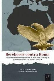 BEREBERES CONTRA ROMA : INSURRECCIONES INDÍGENAS EN EL NORTE DE ÁFRICA Y EL POBLAMIENTO DE LAS ISLAS